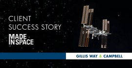 CLIENT SUCCESS STORY: GILLIS WAY & CAMPBELL is Proud to Support Made in Space and the Launch of the First Commercial Printer into Space