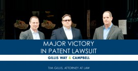 Gillis Way & Campbell Major Victory in Patent Lawsuit